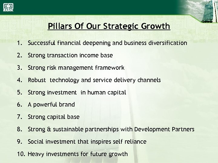 Pillars Of Our Strategic Growth 1. Successful financial deepening and business diversification 2. Strong