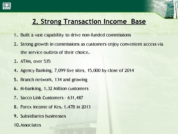 2. Strong Transaction Income Base 1. Built a vast capability to drive non-funded commissions