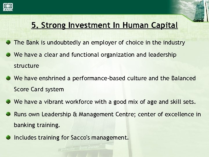 5. Strong Investment In Human Capital The Bank is undoubtedly an employer of choice