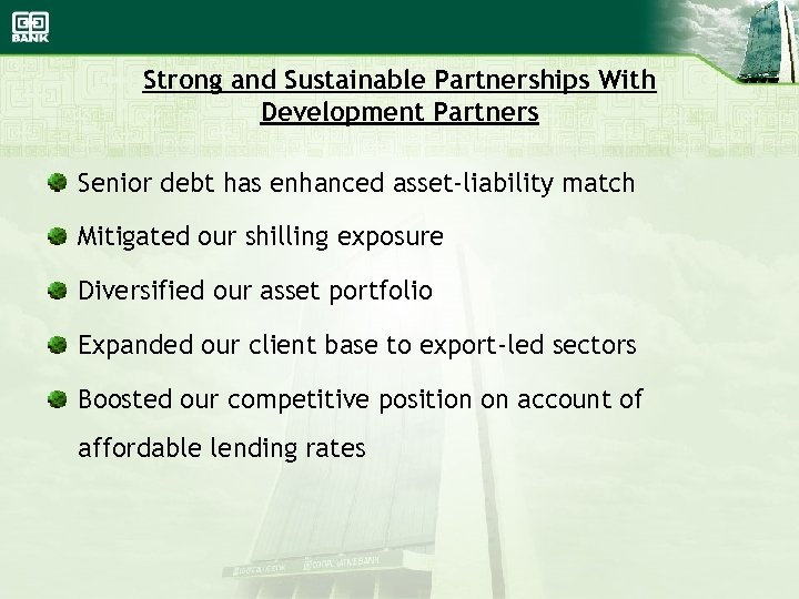 Strong and Sustainable Partnerships With Development Partners Senior debt has enhanced asset-liability match Mitigated