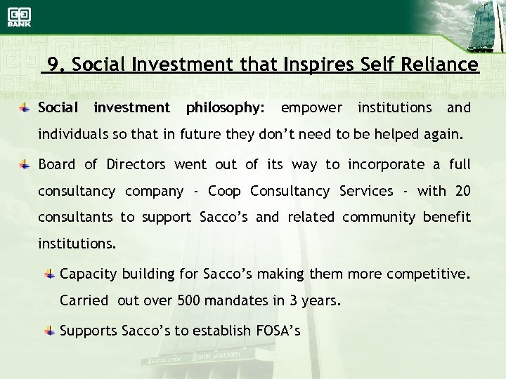 9. Social Investment that Inspires Self Reliance Social investment philosophy: empower institutions and individuals