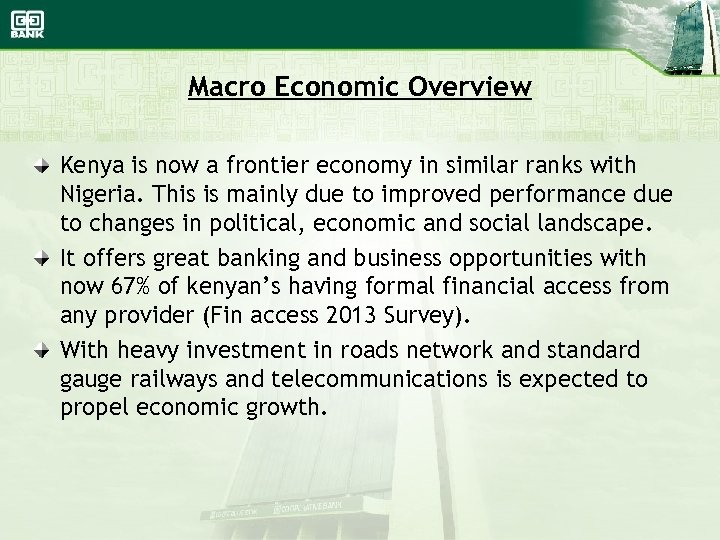 Macro Economic Overview Kenya is now a frontier economy in similar ranks with Nigeria.