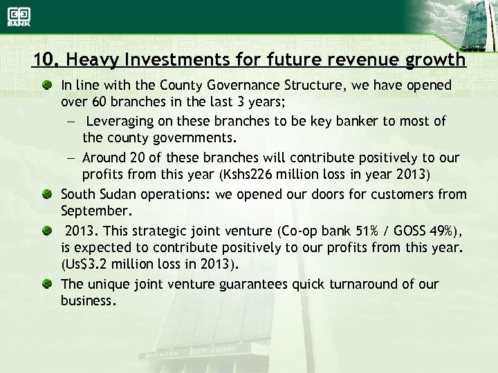 10. Heavy Investments for future revenue growth In line with the County Governance Structure,