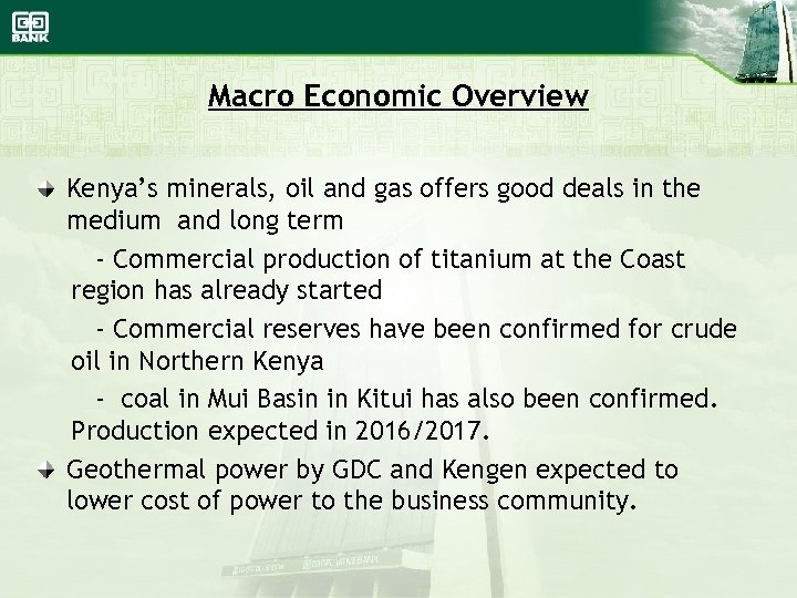 Macro Economic Overview Kenya's minerals, oil and gas offers good deals in the medium
