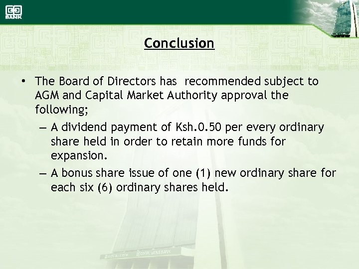 Conclusion • The Board of Directors has recommended subject to AGM and Capital Market