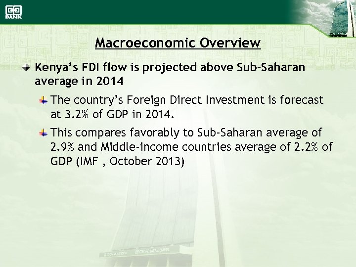 Macroeconomic Overview Kenya's FDI flow is projected above Sub-Saharan average in 2014 The country's