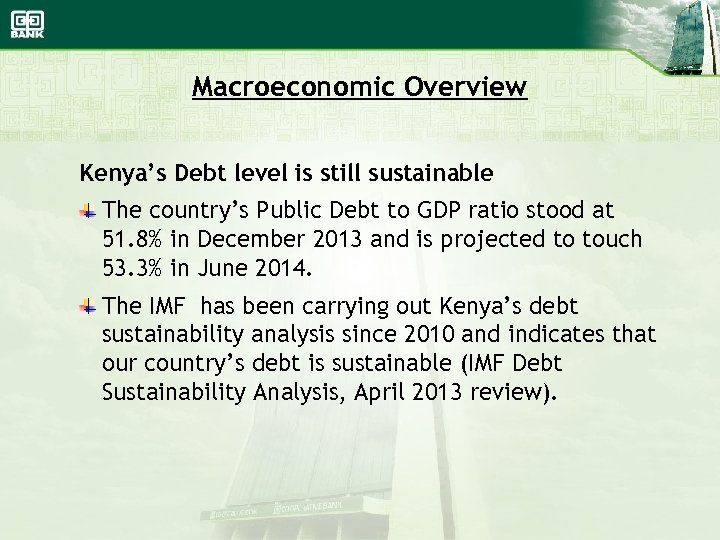 Macroeconomic Overview Kenya's Debt level is still sustainable The country's Public Debt to GDP