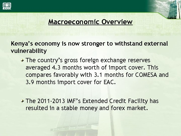 Macroeconomic Overview Kenya's economy is now stronger to withstand external vulnerability The country's gross
