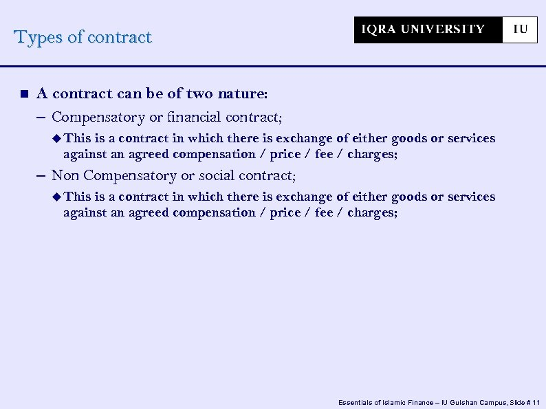 Types of contract A contract can be of two nature: – Compensatory or financial
