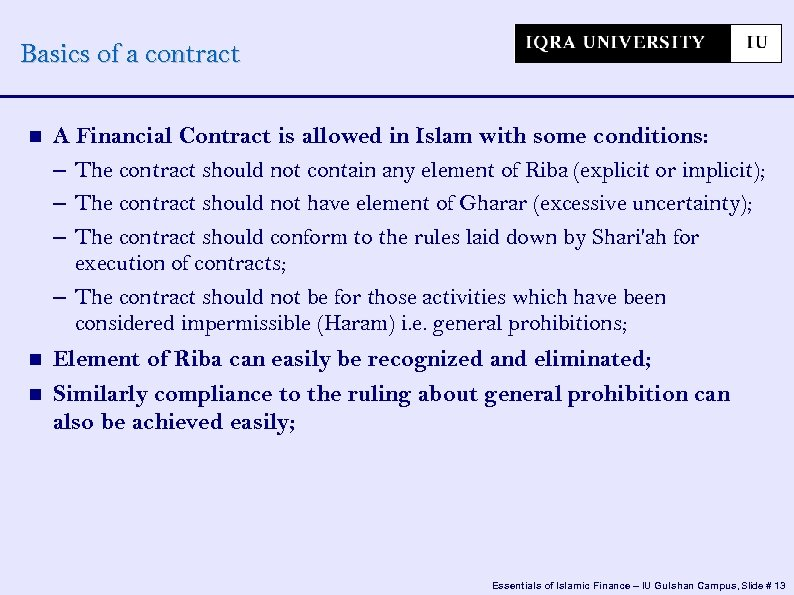 Basics of a contract A Financial Contract is allowed in Islam with some conditions: