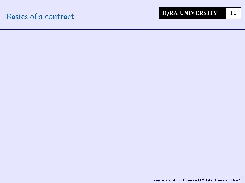 Basics of a contract Essentials of Islamic Finance – IU Gulshan Campus, Slide #
