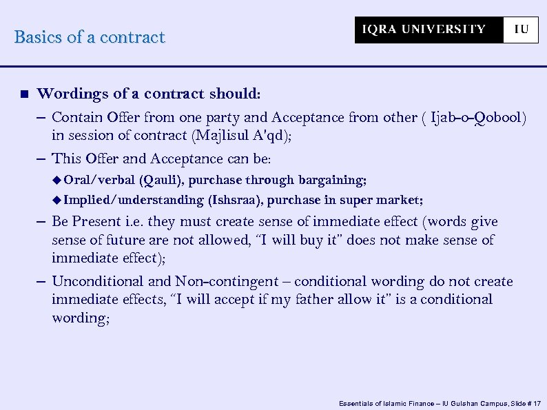 Basics of a contract Wordings of a contract should: – Contain Offer from one