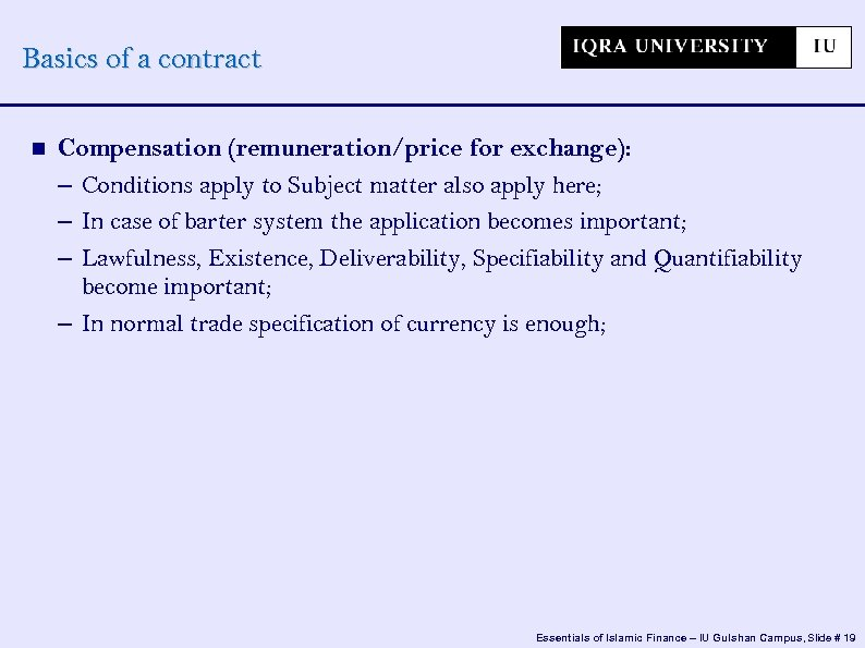 Basics of a contract Compensation (remuneration/price for exchange): – Conditions apply to Subject matter