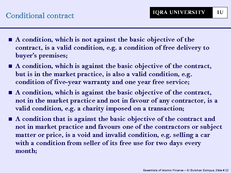 Conditional contract A condition, which is not against the basic objective of the contract,