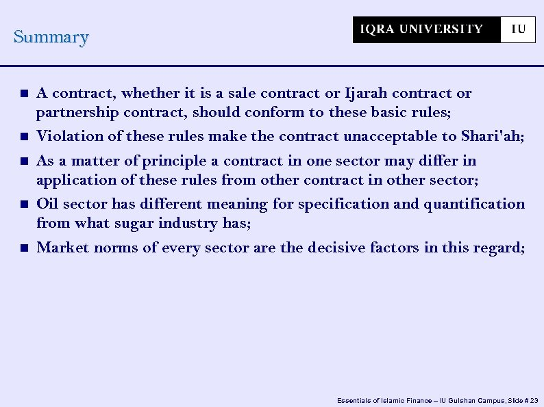 Summary A contract, whether it is a sale contract or Ijarah contract or partnership