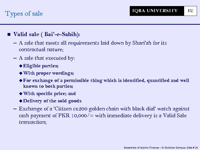 Types of sale Valid sale ( Bai'-e-Sahih): – A sale that meets all requirements