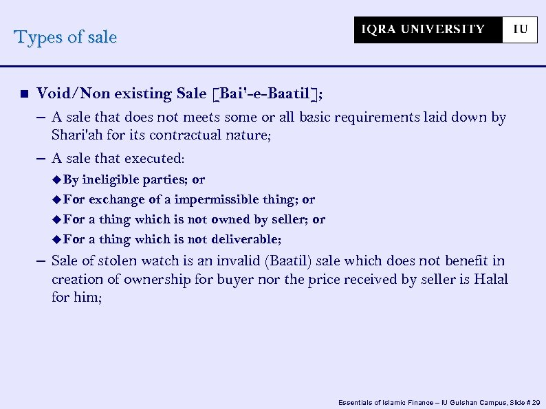 Types of sale Void/Non existing Sale [Bai'-e-Baatil]; – A sale that does not meets