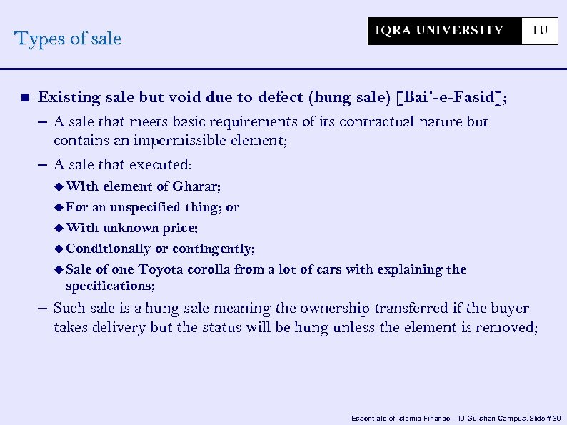 Types of sale Existing sale but void due to defect (hung sale) [Bai'-e-Fasid]; –