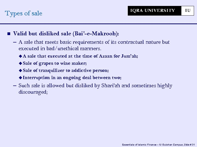 Types of sale Valid but disliked sale (Bai'-e-Makrooh): – A sale that meets basic