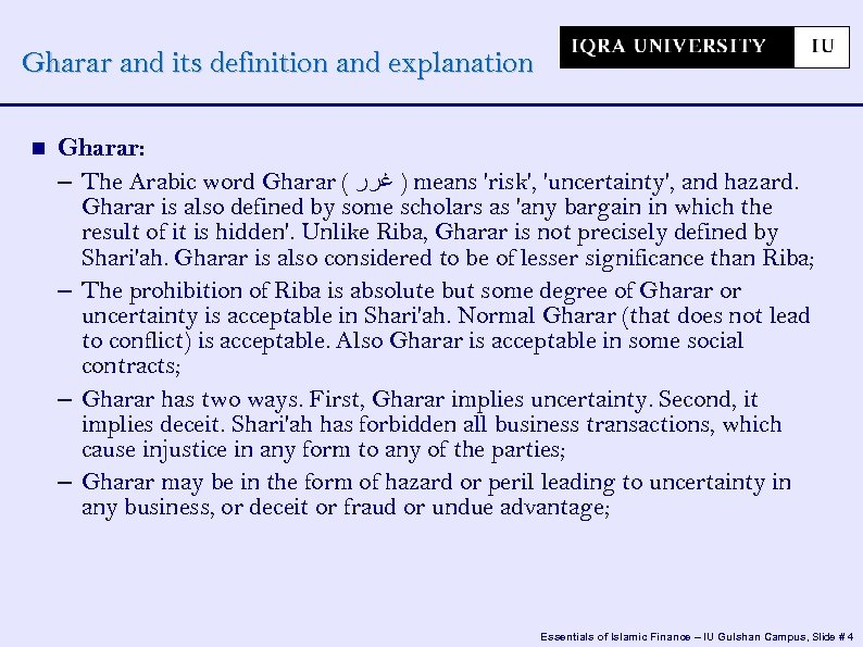 Gharar and its definition and explanation Gharar: – The Arabic word Gharar ( )