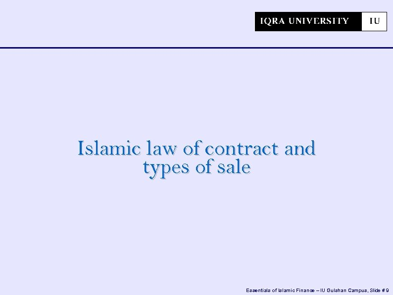 Islamic law of contract and types of sale Essentials of Islamic Finance – IU