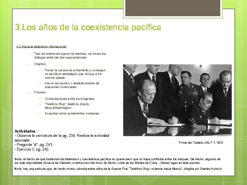 3. Los años de la coexistencia pacífica 3. 2. Hacia la distensión internacional ●