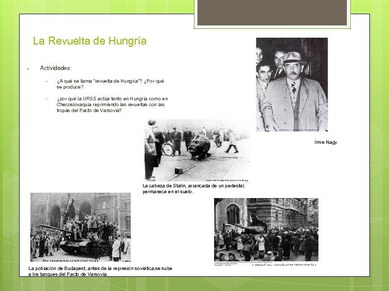"""La Revuelta de Hungría ● Actividades: – ¿A qué se llama """"revuelta de Hungría""""?"""