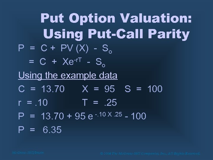 Put Option Valuation: Using Put-Call Parity P = C + PV (X) - So