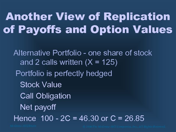 Another View of Replication of Payoffs and Option Values Alternative Portfolio - one share