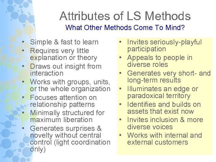 Attributes of LS Methods What Other Methods Come To Mind? • Simple & fast
