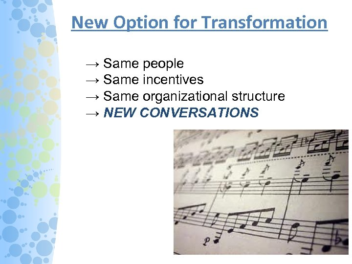 New Option for Transformation → Same people → Same incentives → Same organizational structure