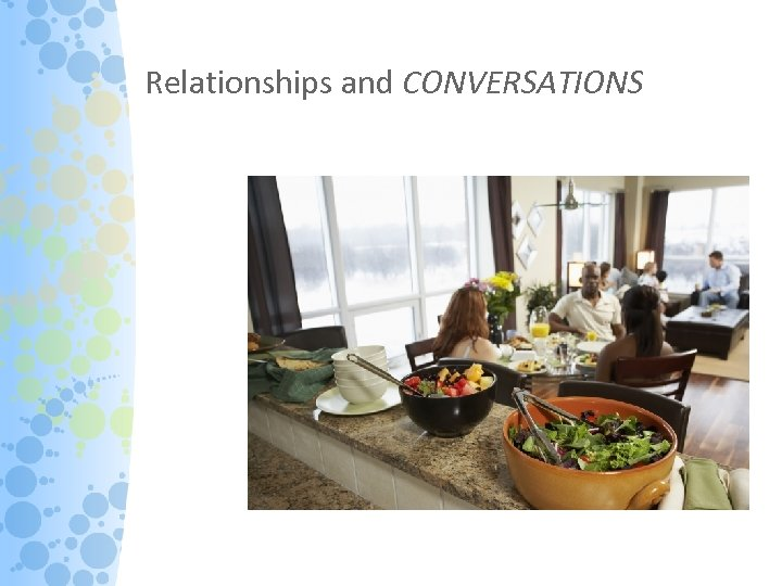 Relationships and CONVERSATIONS