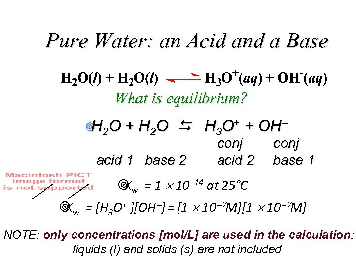Pure Water: an Acid and a Base What is equilibrium? ¥ 2 O H
