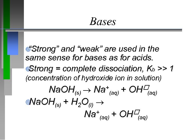 """Bases ¥ Strong"""" """" and """"weak"""" are used in the same sense for bases"""
