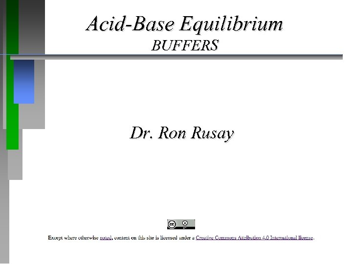 Acid-Base Equilibrium BUFFERS Dr. Ron Rusay