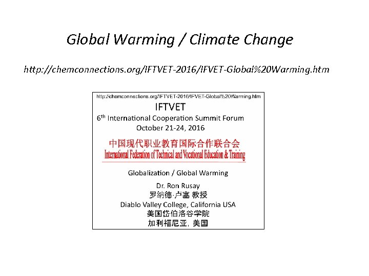 Global Warming / Climate Change http: //chemconnections. org/IFTVET-2016/IFVET-Global%20 Warming. htm