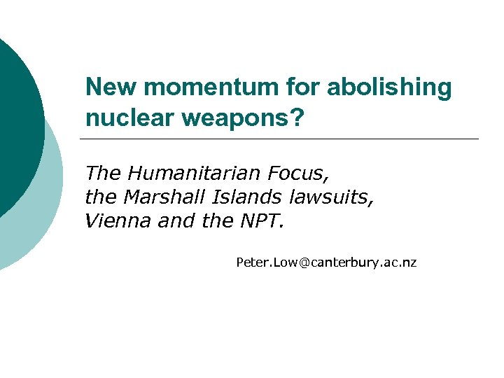 New momentum for abolishing nuclear weapons? The Humanitarian Focus, the Marshall Islands lawsuits, Vienna