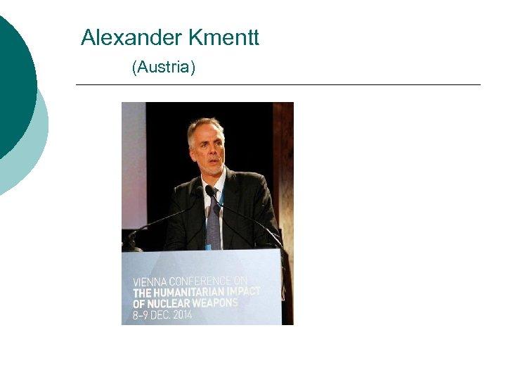 Alexander Kmentt (Austria)