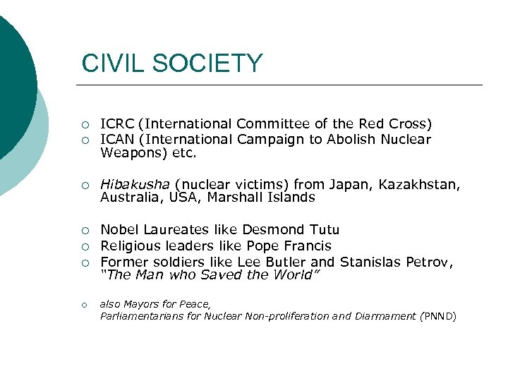 CIVIL SOCIETY ¡ ICRC (International Committee of the Red Cross) ICAN (International Campaign to