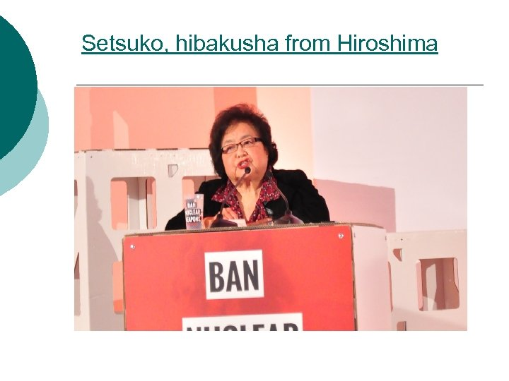 Setsuko, hibakusha from Hiroshima