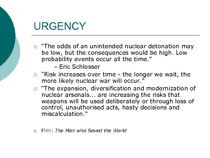 "URGENCY ¡ ¡ ""The odds of an unintended nuclear detonation may be low, but"