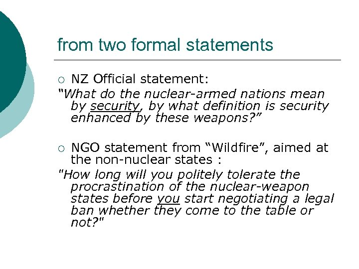 "from two formal statements NZ Official statement: ""What do the nuclear-armed nations mean by"