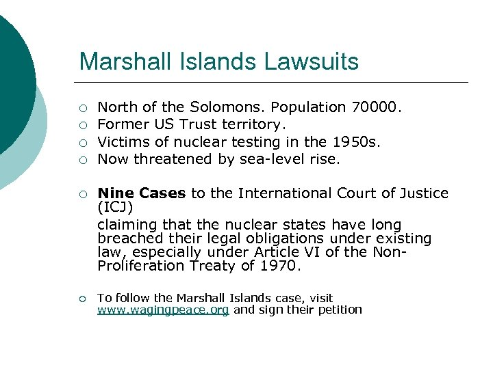 Marshall Islands Lawsuits ¡ ¡ ¡ North of the Solomons. Population 70000. Former US