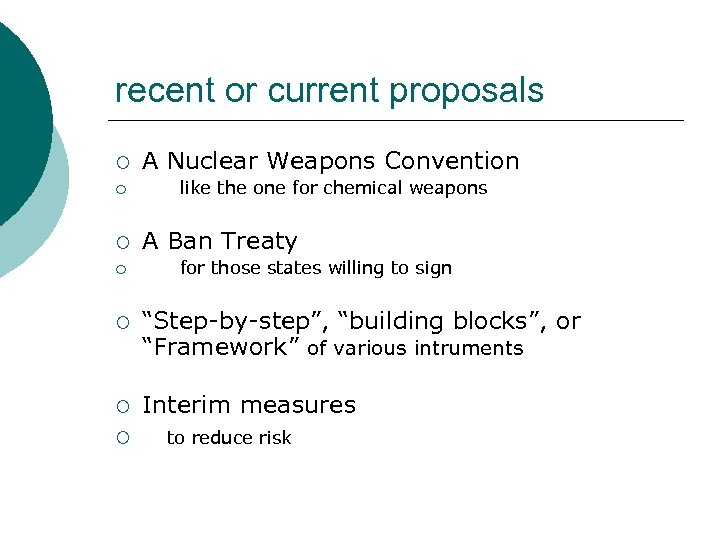 recent or current proposals ¡ A Nuclear Weapons Convention ¡ like the one for