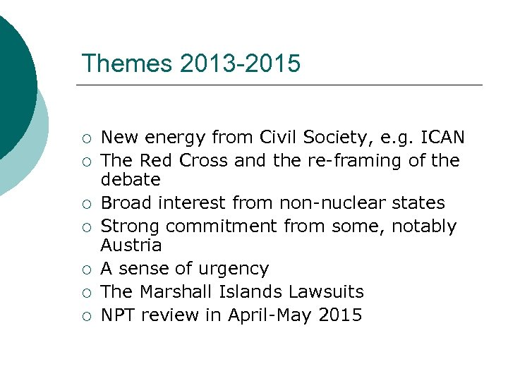 Themes 2013 -2015 ¡ ¡ ¡ ¡ New energy from Civil Society, e. g.