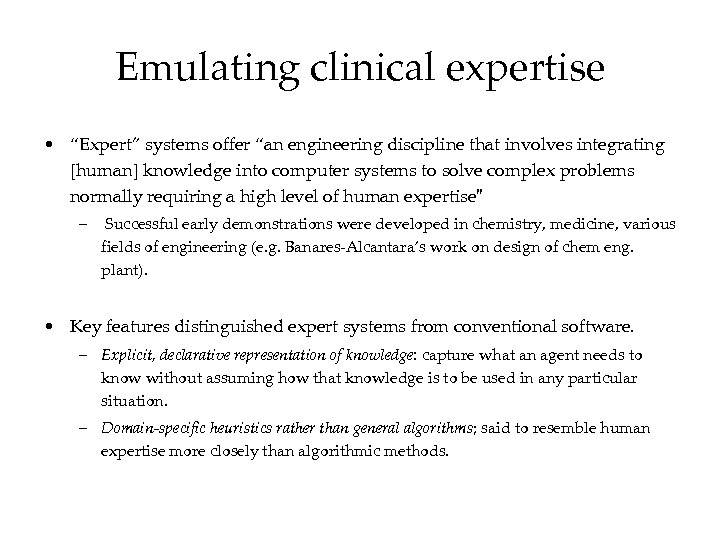 """Emulating clinical expertise • """"Expert"""" systems offer """"an engineering discipline that involves integrating [human]"""