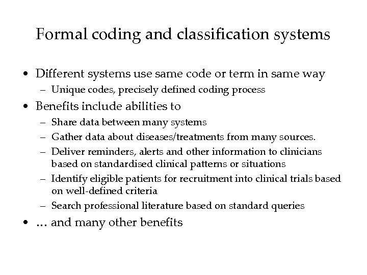 Formal coding and classification systems • Different systems use same code or term in