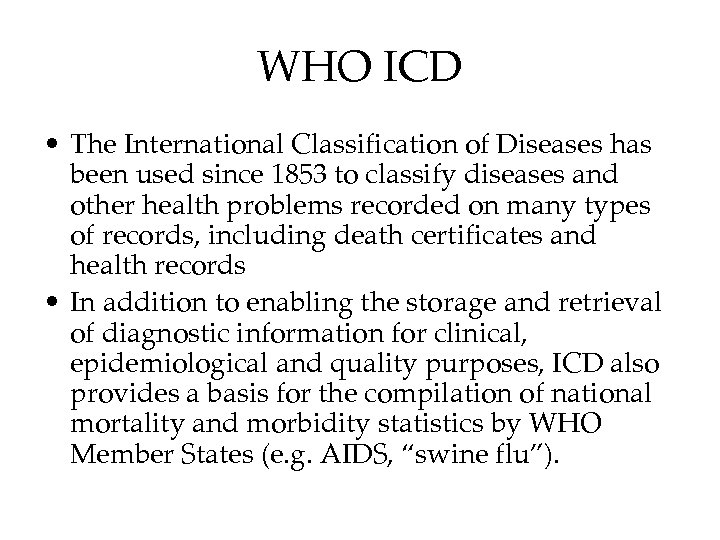 WHO ICD • The International Classification of Diseases has been used since 1853 to