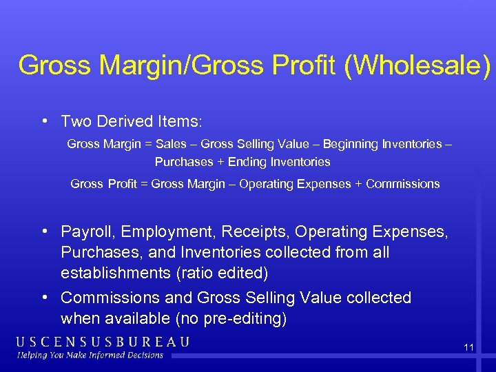 Gross Margin/Gross Profit (Wholesale) • Two Derived Items: Gross Margin = Sales – Gross