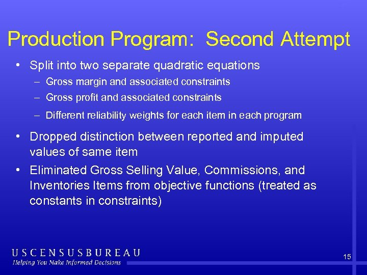 Production Program: Second Attempt • Split into two separate quadratic equations – Gross margin